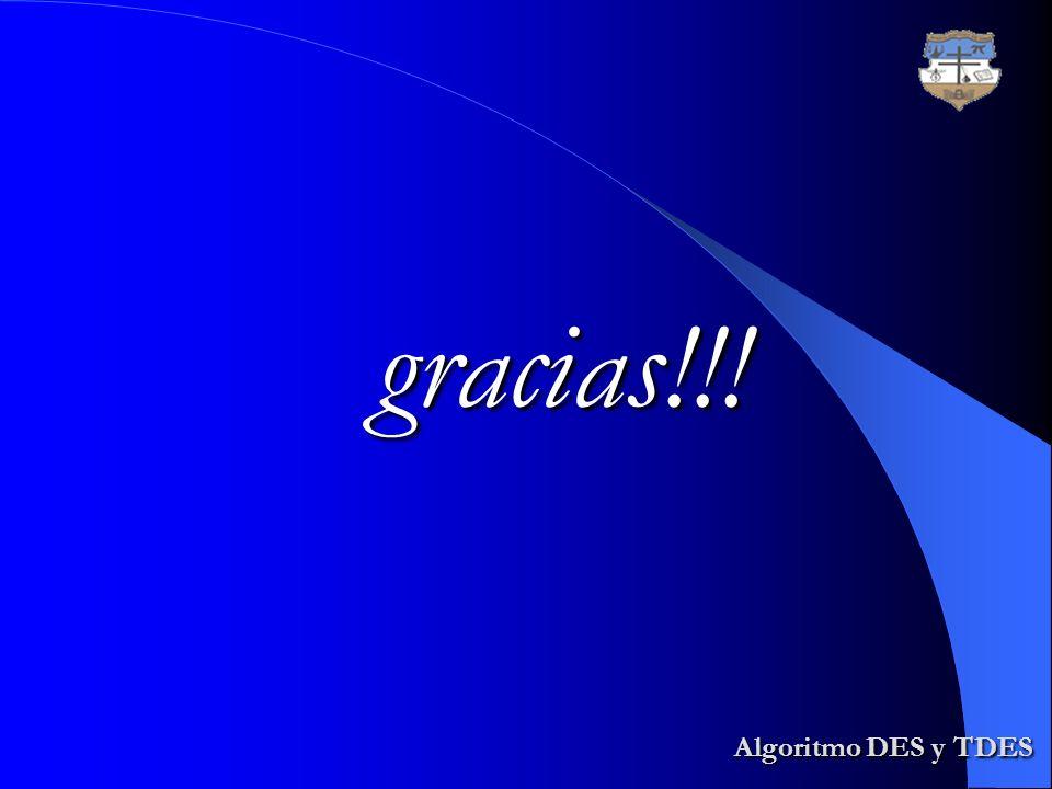 gracias!!! Algoritmo DES y TDES