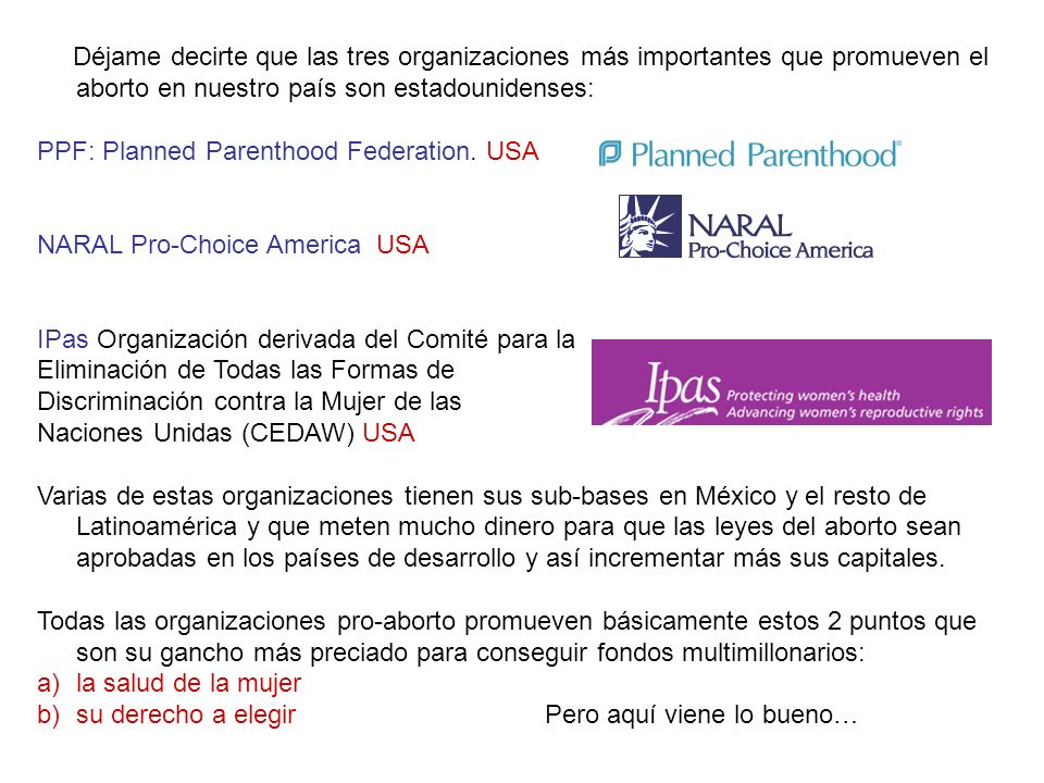 Déjame decirte que las tres organizaciones más importantes que promueven el aborto en nuestro país son estadounidenses:
