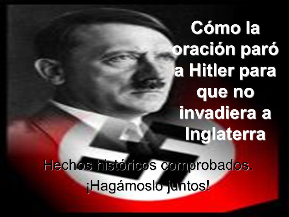 Cómo la oración paró a Hitler para que no invadiera a Inglaterra