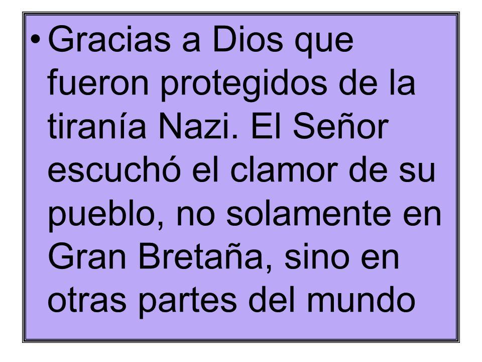 Gracias a Dios que fueron protegidos de la tiranía Nazi