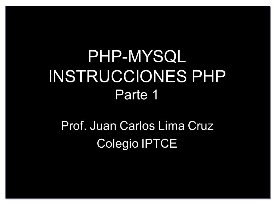PHP-MYSQL INSTRUCCIONES PHP Parte 1