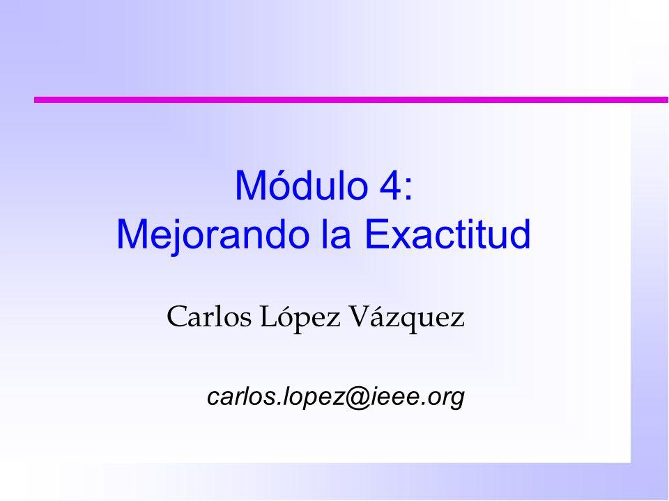 Módulo 4: Mejorando la Exactitud
