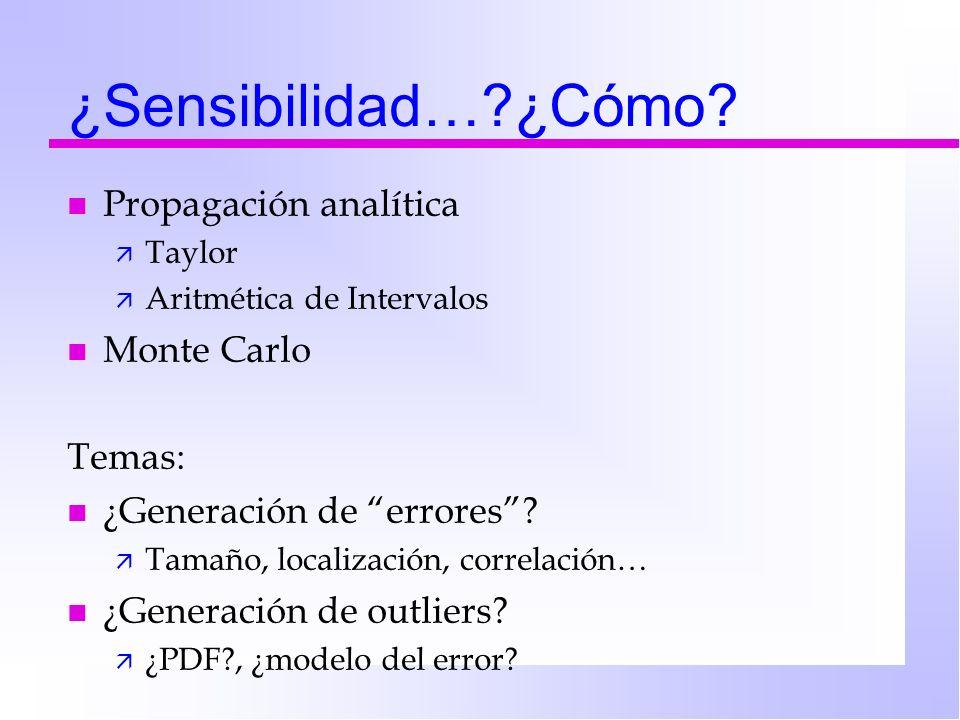¿Sensibilidad… ¿Cómo Propagación analítica Monte Carlo Temas:
