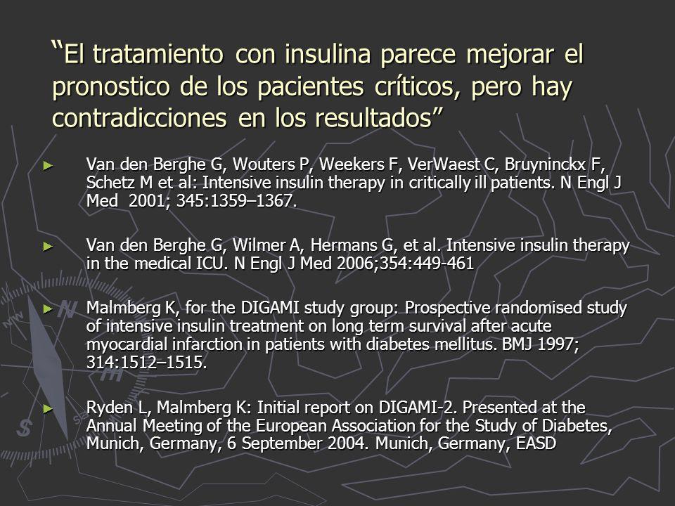 El tratamiento con insulina parece mejorar el pronostico de los pacientes críticos, pero hay contradicciones en los resultados