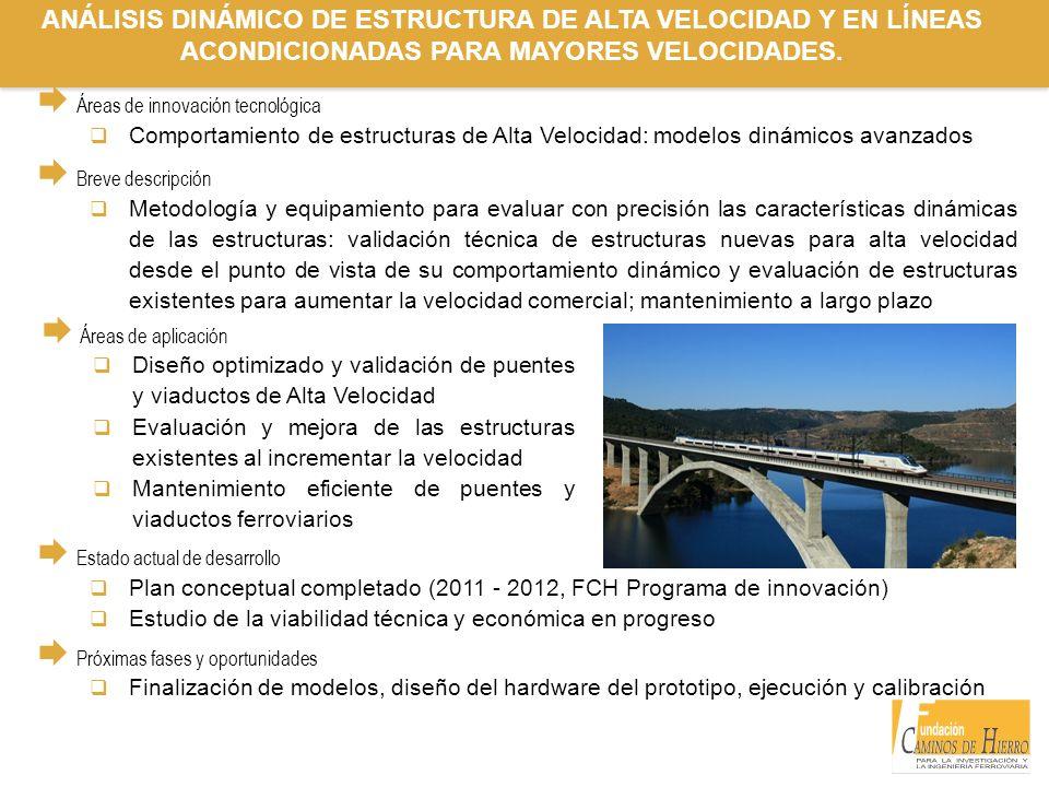 ANÁLISIS DINÁMICO DE ESTRUCTURA DE ALTA VELOCIDAD Y EN LÍNEAS ACONDICIONADAS PARA MAYORES VELOCIDADES.