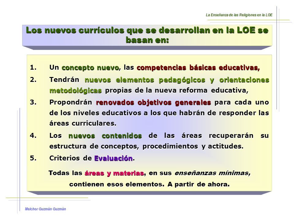 Los nuevos currículos que se desarrollan en la LOE se basan en: