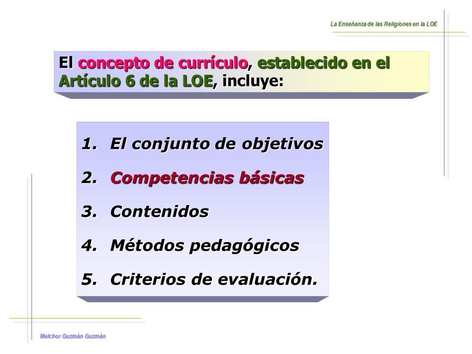 El conjunto de objetivos Competencias básicas Contenidos