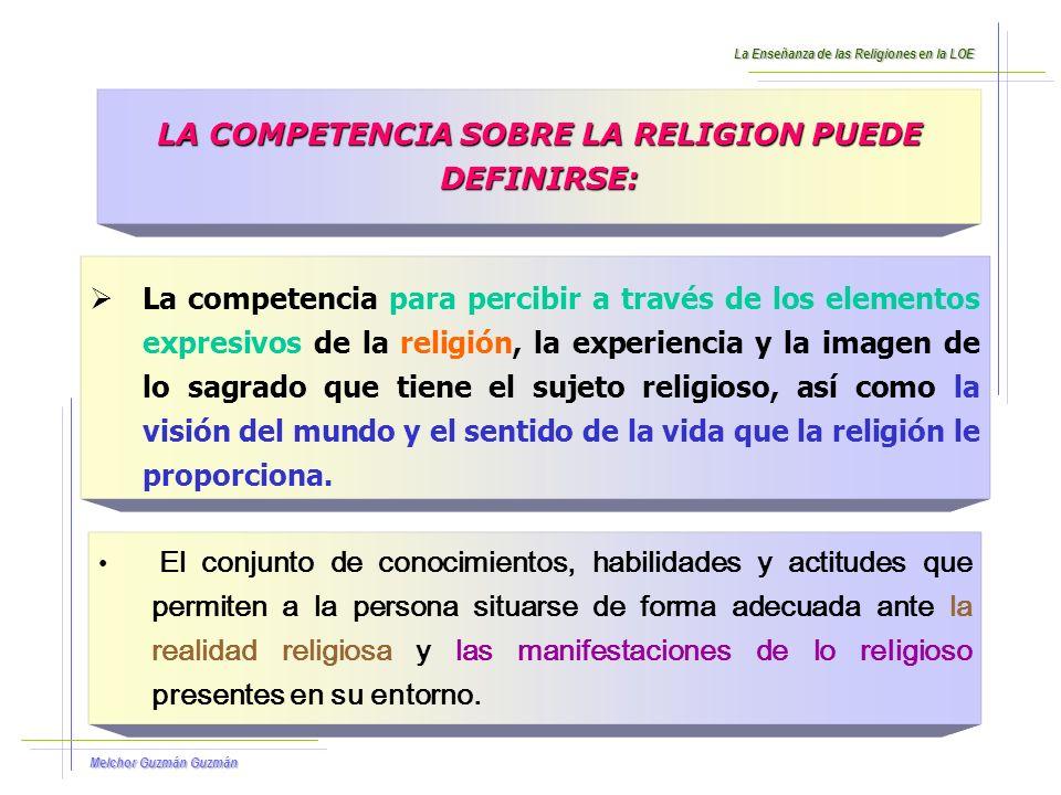 LA COMPETENCIA SOBRE LA RELIGION PUEDE DEFINIRSE: