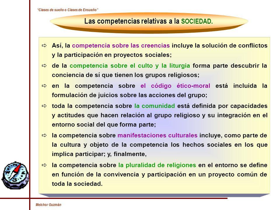 Las competencias relativas a la SOCIEDAD.