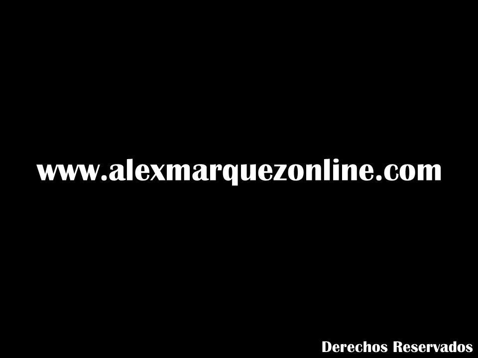 www.alexmarquezonline.com Derechos Reservados