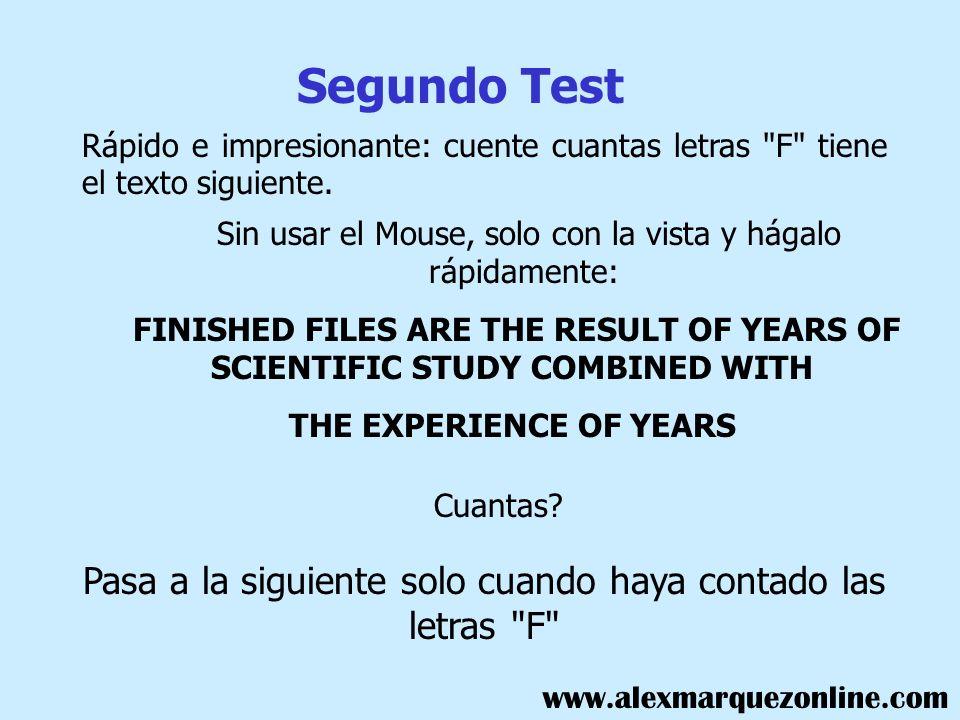 Segundo Test Rápido e impresionante: cuente cuantas letras F tiene el texto siguiente. Sin usar el Mouse, solo con la vista y hágalo rápidamente: