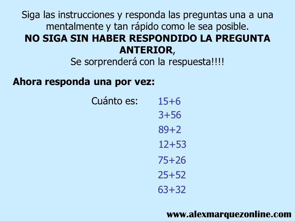 NO SIGA SIN HABER RESPONDIDO LA PREGUNTA ANTERIOR,