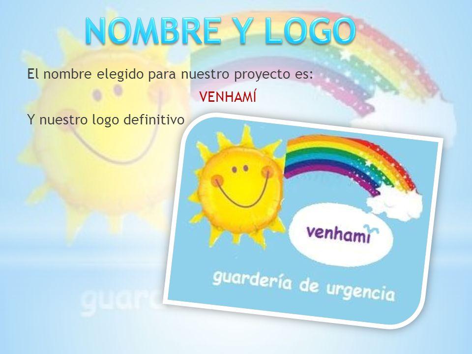 NOMBRE Y LOGO El nombre elegido para nuestro proyecto es: VENHAMÍ Y nuestro logo definitivo