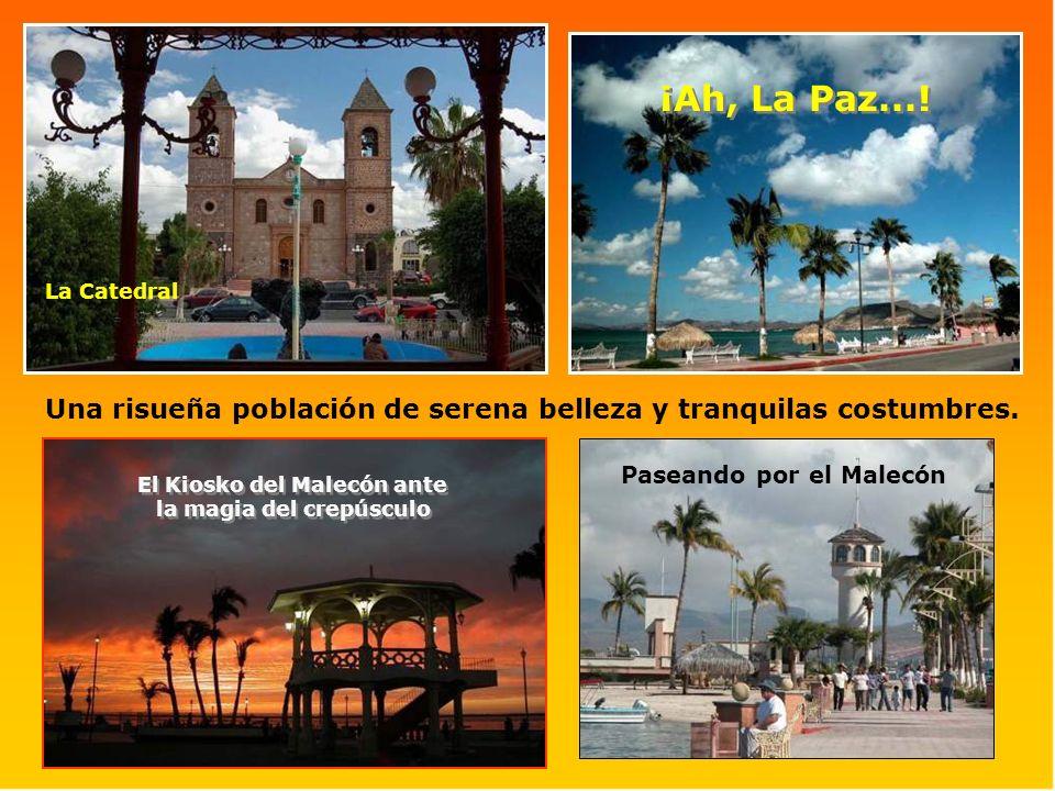 ¡Ah, La Paz...! La Catedral. Una risueña población de serena belleza y tranquilas costumbres. Paseando por el Malecón.