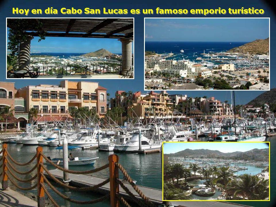 Hoy en día Cabo San Lucas es un famoso emporio turístico