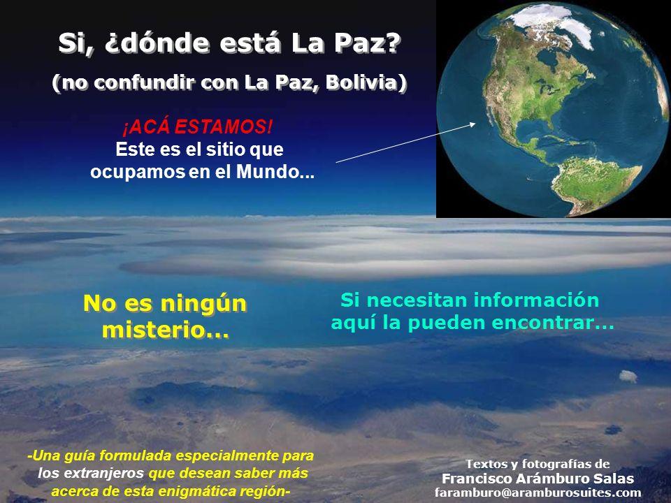 Si, ¿dónde está La Paz No es ningún misterio...