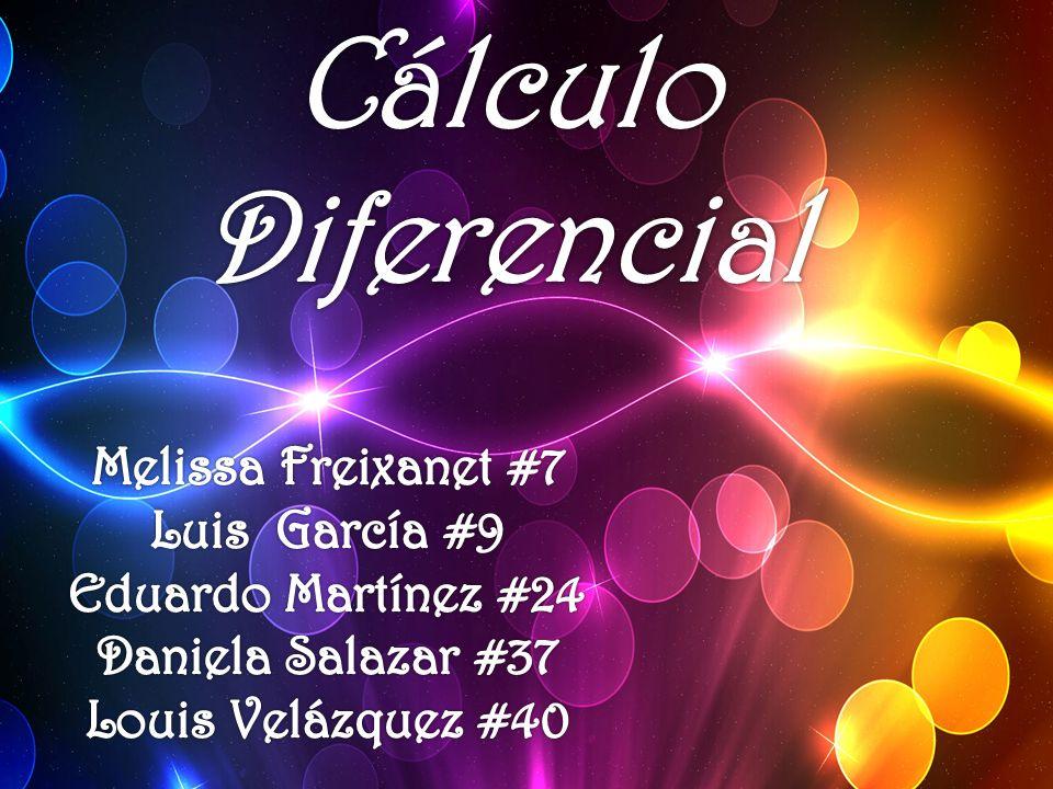 Cálculo Diferencial Melissa Freixanet #7 Luis García #9