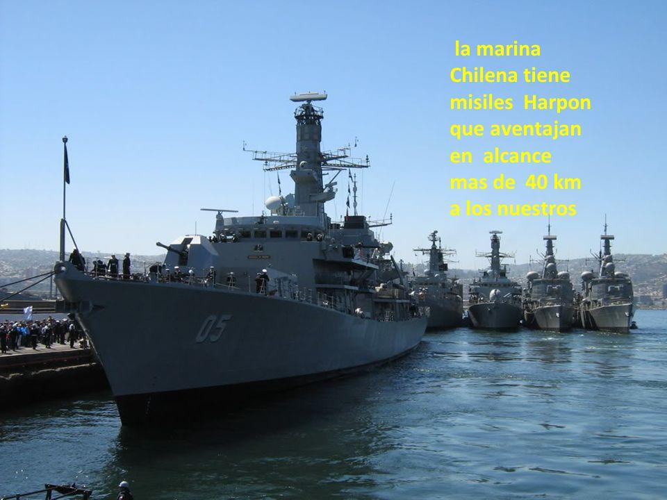 la marina Chilena tiene misiles Harpon que aventajan en alcance mas de 40 km a los nuestros