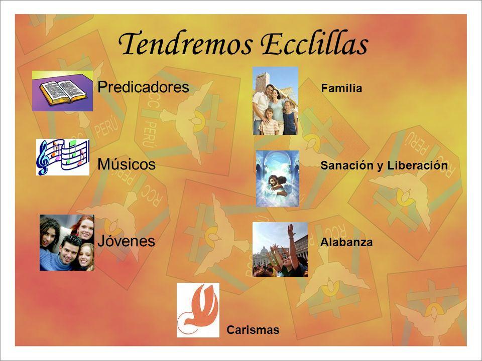 Tendremos Ecclillas Predicadores Familia Músicos Sanación y Liberación