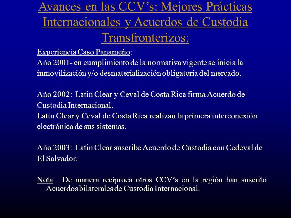 Avances en las CCV's: Mejores Prácticas Internacionales y Acuerdos de Custodia Transfronterizos: