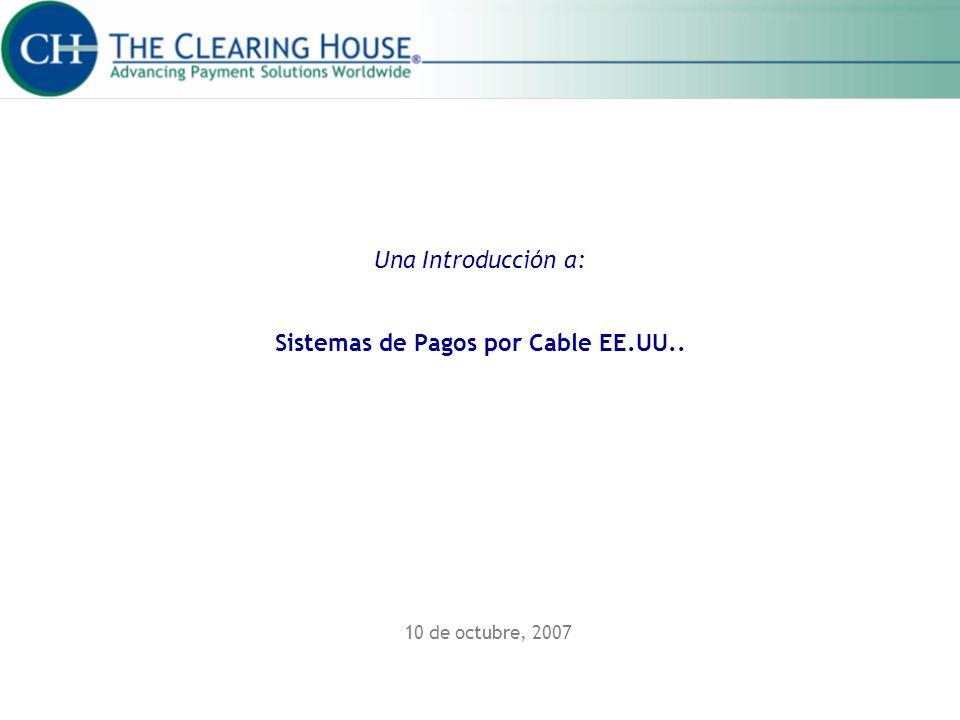 Una Introducción a: Sistemas de Pagos por Cable EE.UU..