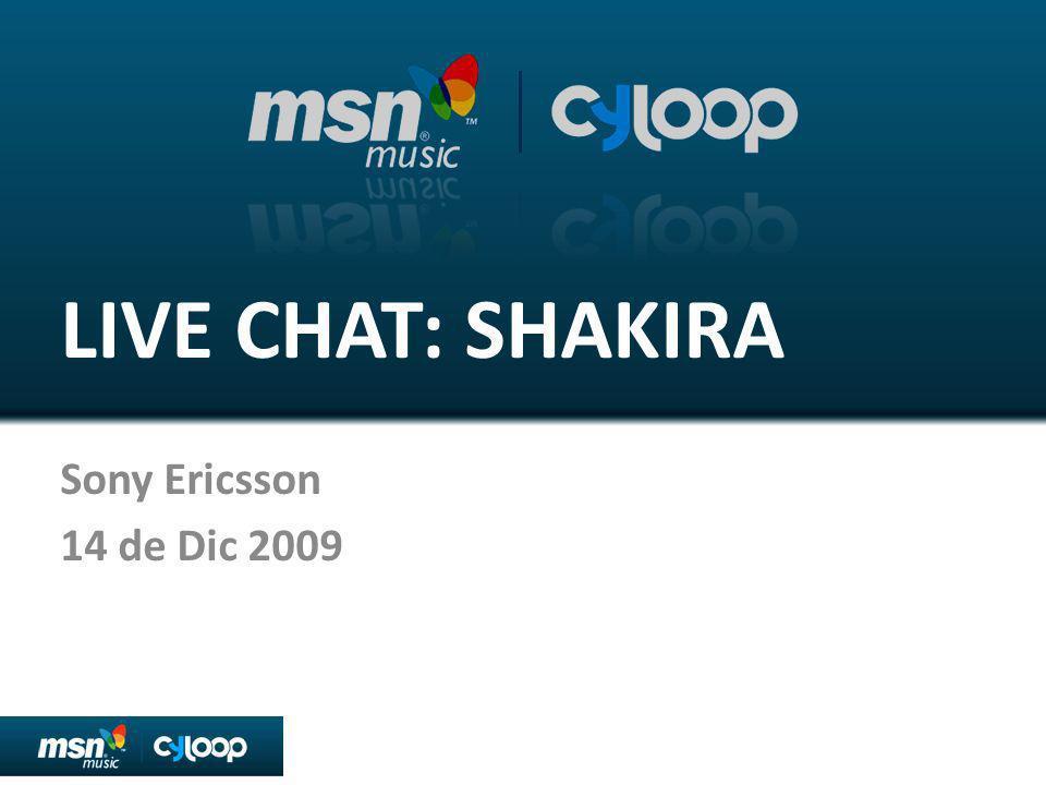 LIVE CHAT: SHAKIRA Sony Ericsson 14 de Dic 2009