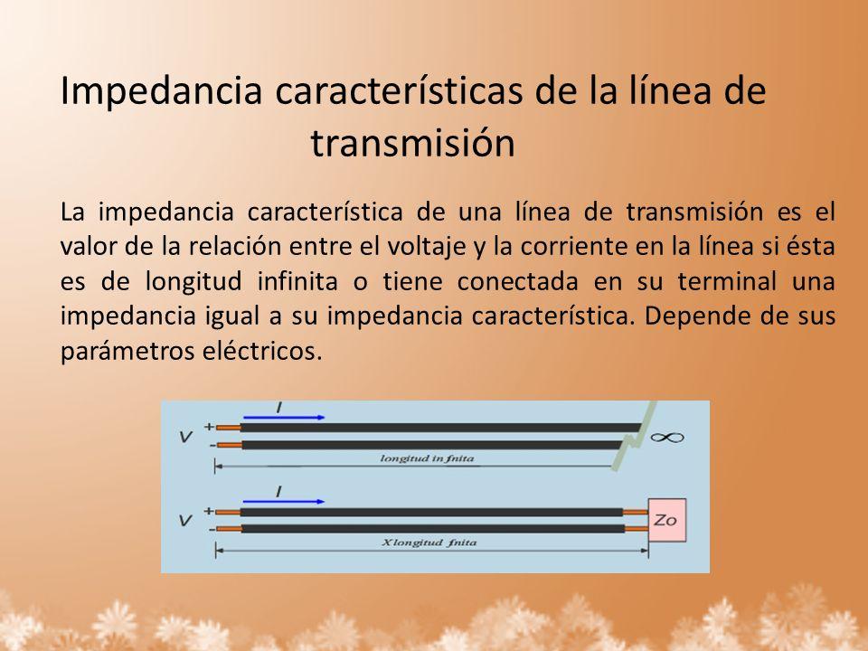 Impedancia características de la línea de transmisión