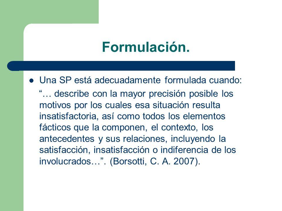 Formulación. Una SP está adecuadamente formulada cuando:
