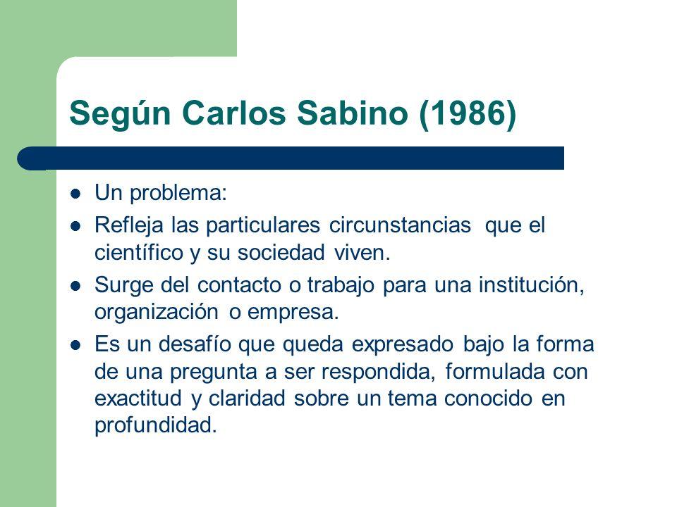 Según Carlos Sabino (1986) Un problema:
