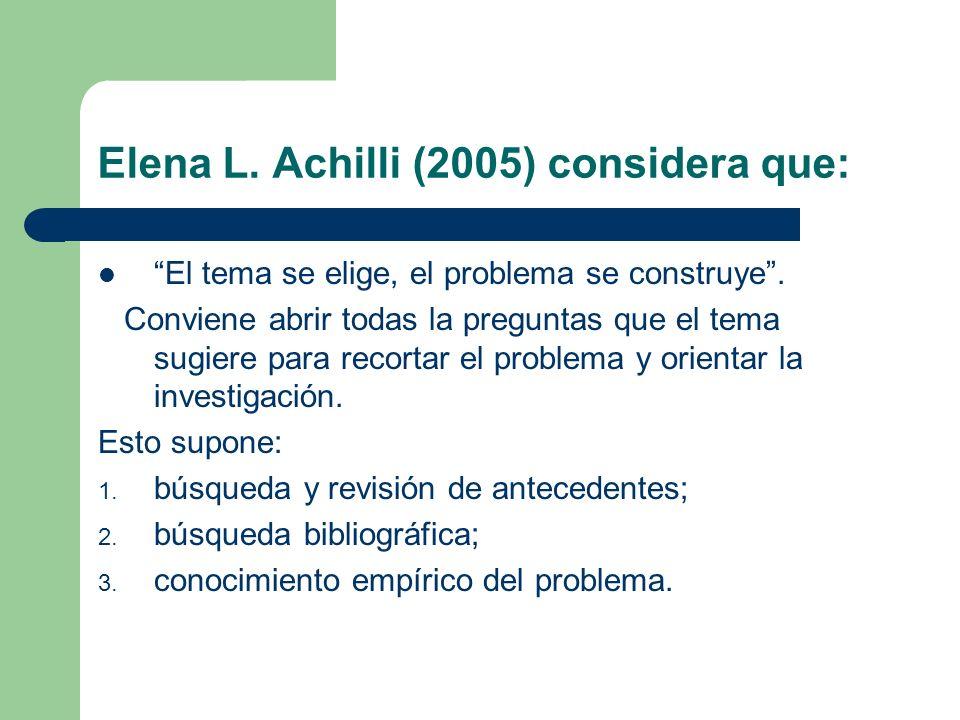 Elena L. Achilli (2005) considera que: