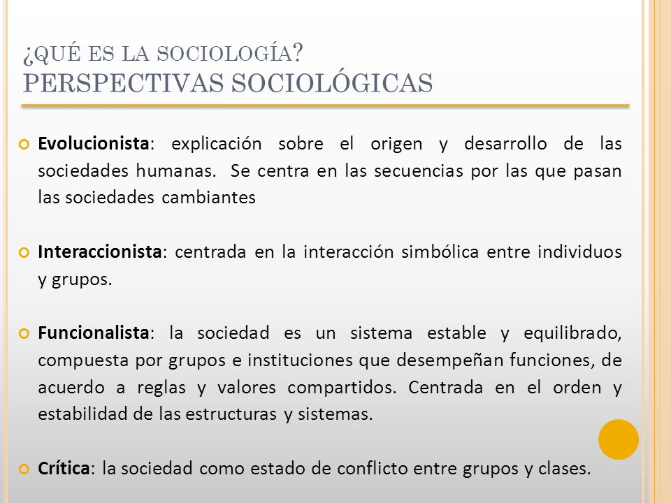 ¿qué es la sociología PERSPECTIVAS SOCIOLÓGICAS
