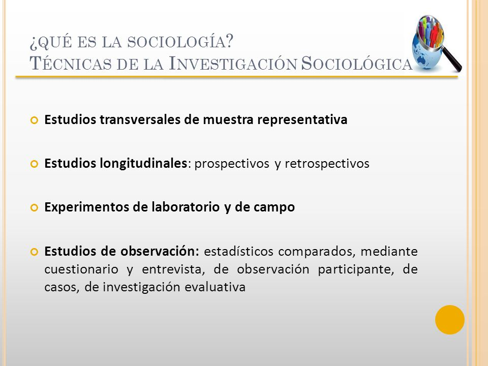 ¿qué es la sociología Técnicas de la Investigación Sociológica
