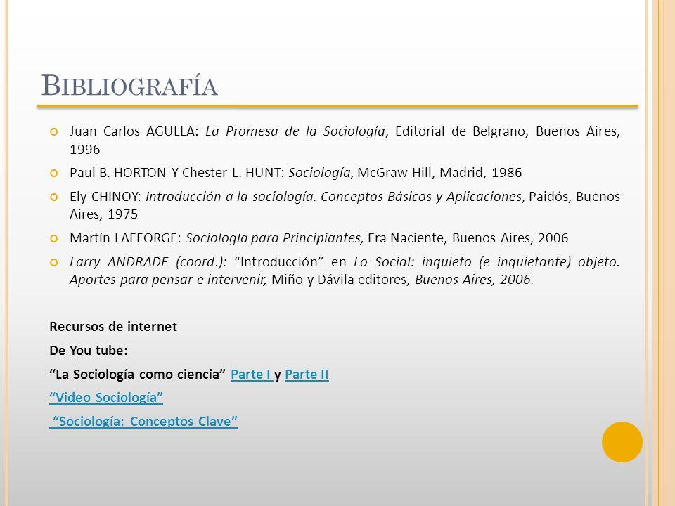 Bibliografía Juan Carlos AGULLA: La Promesa de la Sociología, Editorial de Belgrano, Buenos Aires, 1996.