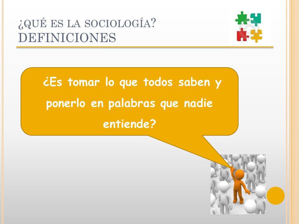 ¿qué es la sociología DEFINICIONES