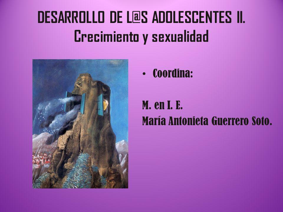 DESARROLLO DE L@S ADOLESCENTES II. Crecimiento y sexualidad