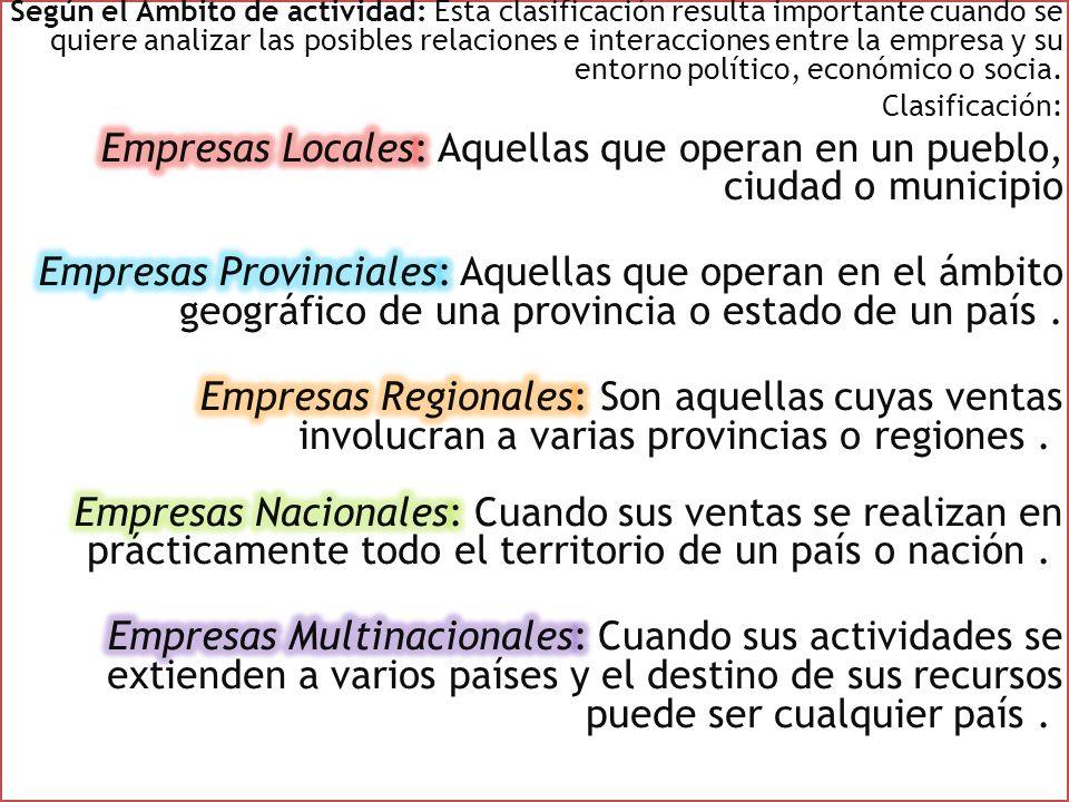 Empresas Locales: Aquellas que operan en un pueblo, ciudad o municipio