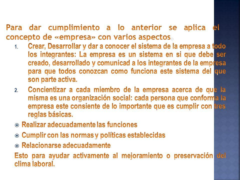 Para dar cumplimiento a lo anterior se aplica el concepto de «empresa» con varios aspectos.