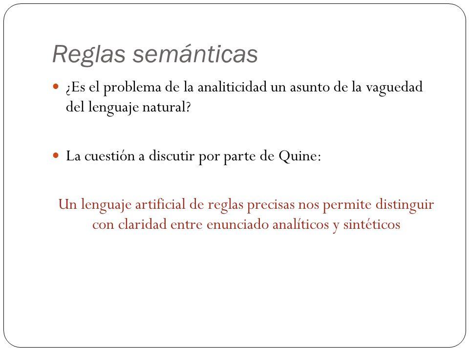 Reglas semánticas ¿Es el problema de la analiticidad un asunto de la vaguedad del lenguaje natural