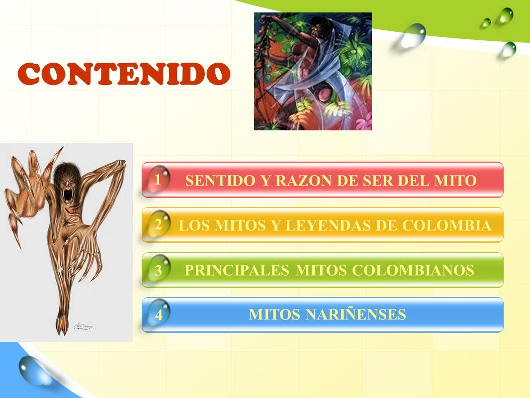 CONTENIDO 1 SENTIDO Y RAZON DE SER DEL MITO 2
