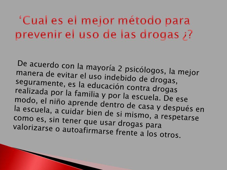 'Cual es el mejor método para prevenir el uso de las drogas ¿