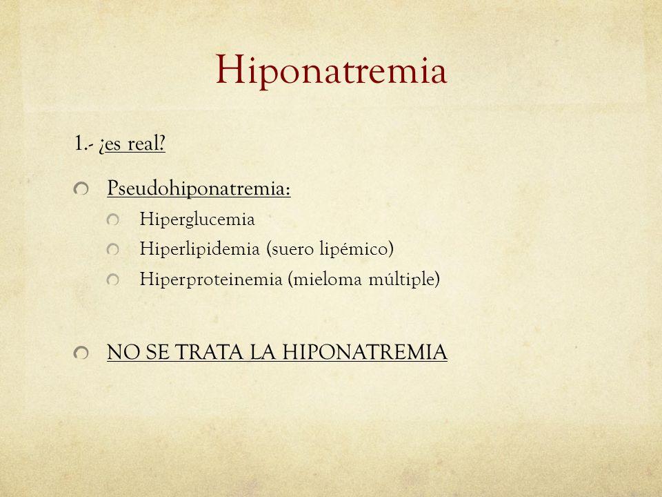 Hiponatremia 1.- ¿es real Pseudohiponatremia: