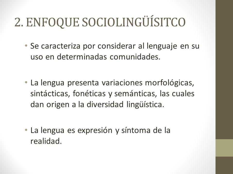 2. ENFOQUE SOCIOLINGÜÍSITCO