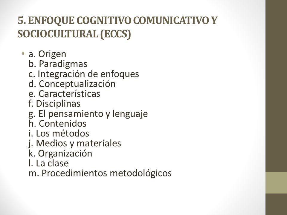 5. ENFOQUE COGNITIVO COMUNICATIVO Y SOCIOCULTURAL (ECCS)