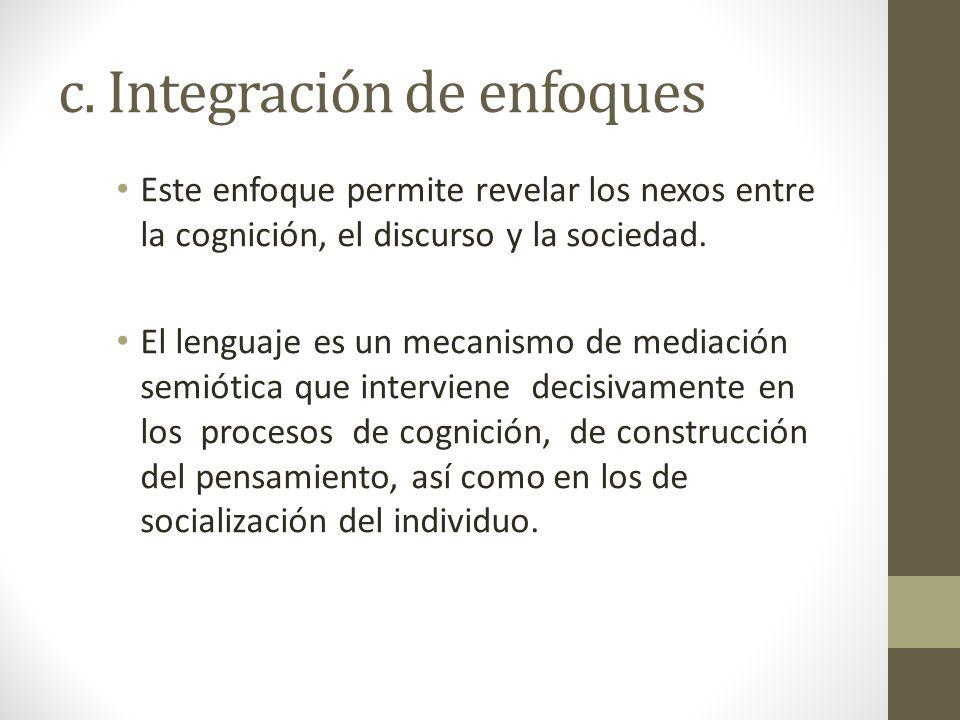 c. Integración de enfoques