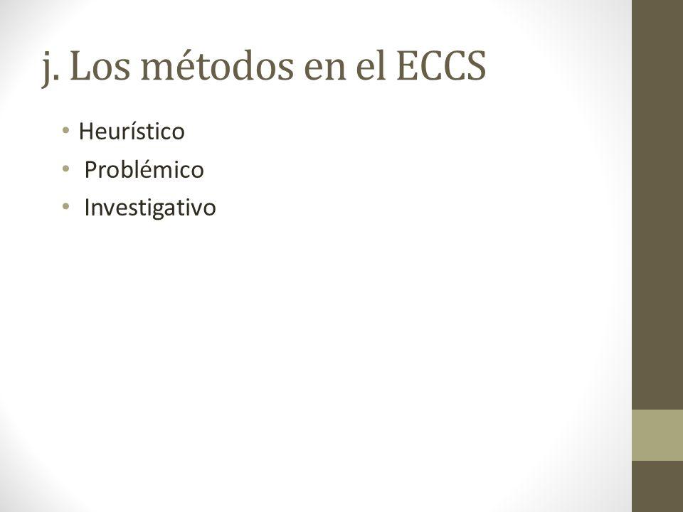 j. Los métodos en el ECCS Heurístico Problémico Investigativo