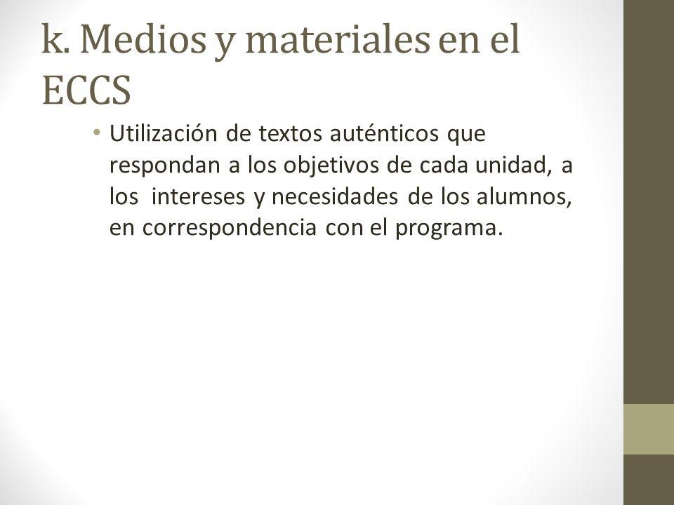 k. Medios y materiales en el ECCS