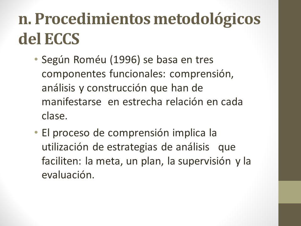 n. Procedimientos metodológicos del ECCS