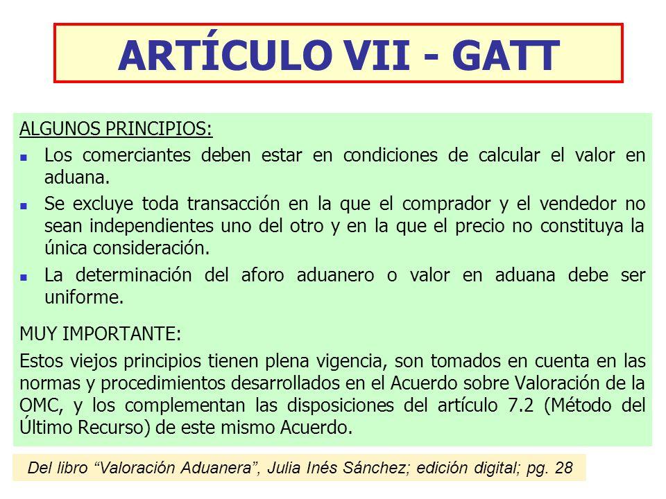 ARTÍCULO VII - GATT ALGUNOS PRINCIPIOS: