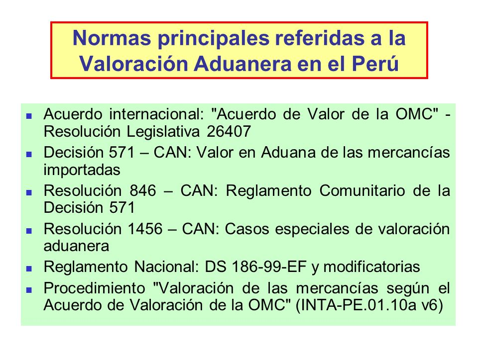 Normas principales referidas a la Valoración Aduanera en el Perú