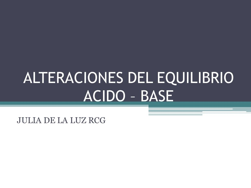ALTERACIONES DEL EQUILIBRIO ACIDO – BASE